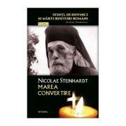 Nicolae Steinhardt, marea convertire - Theodorescu Silvan