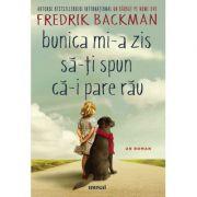 Bunica mi-a zis sa iti spun ca ii pare rau - Fredrik Backman