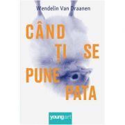 Când ți se pune pata - Wendelin Van Draanen