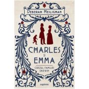 Charles și Emma. Crezul familiei Darwin - Deborah Heiligman