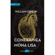 Conexiunea Mona Lisa - William Gibson