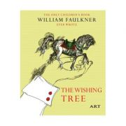 Copacul dorințelor / The Wishing Tree - William Faulkner