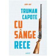 Cu sânge rece - Truman Capote