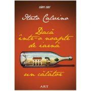 Dacă într-o noapte de iarnă un călător - Italo Calvino