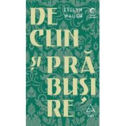 Declin și prăbușire - Evelyn Waugh