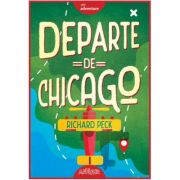 Departe de Chicago - Richard Peck