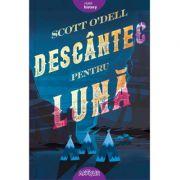 Descântec pentru lună - Scott O'Dell