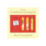 Dragă Grădină zoologică - Rod Campbell