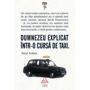 Dumnezeu explicat într-o cursă de taxi - Paul Arden