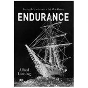 Endurance. Incredibila călătorie a lui Shackleton - Alfred Lansing
