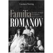 Familia Romanov. Asasinat, revoluție și prăbușirea Rusiei imperiale - Candace Fleming