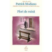 Flori de ruină - Patrick Modiano