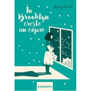 În Brooklyn crește un copac - Betty Smith