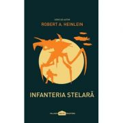 Infanteria stelară - Robert A. Heinlein