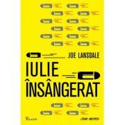 Iulie insangerat - Joe R. Lansdale