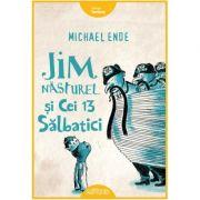 Jim Năsturel și cei 13 sălbatici - Michael Ende