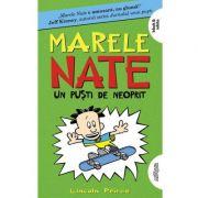 Marele Nate #3. Un puști de neoprit - Lincoln Peirce