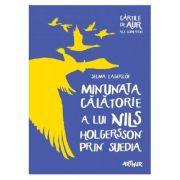 Minunata călătorie a lui Nils Holgersson prin Suedia - Selma Lagerlöf