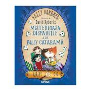 Misterioasa dispariție a lui Billy Cataramă - Sally Gardner