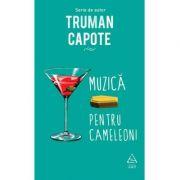 Muzică pentru cameleoni - Truman Capote