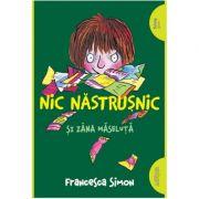 Nic Năstrușnic și Zâna Măseluță - Francesca Simon