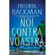 Noi contra voastră - Fredrik Backman
