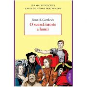 O scurtă istorie a lumii - Ernst H. Gombrich