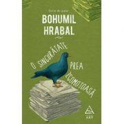 O singurătate prea zgomotoasă - Bohumil Hrabal