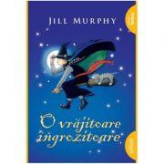 O vrăjitoare îngrozitoare - Jill Murphy