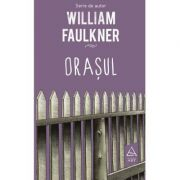 Orașul - William Faulkner