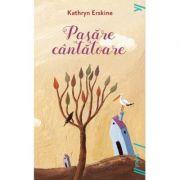 Pasăre cântătoare - Kathryn Erskine
