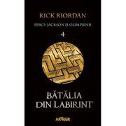Percy Jackson şi Olimpienii (#4). Bătălia din Labirint - Rick Riordan