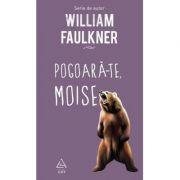 Pogoară-te, Moise - William Faulkner