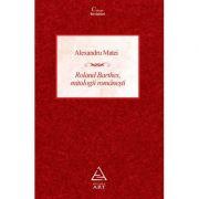 Roland Barthes, mitologii românești - Alexandru Matei