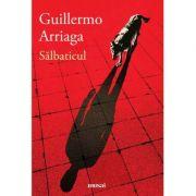 Sălbaticul - Guillermo Arriaga
