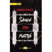 Sânge din piatră - Frances Fyfield