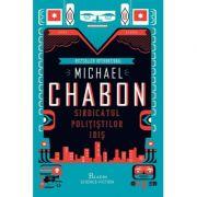 Sindicatul polițiștilor idiș - Michael Chabon