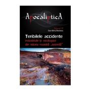 """Teribilele accidente industriale și ecologice din istoria noastră """"secretă"""" - Boerescu Dan-Silviu"""