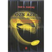 Ozn azi - pentagonul recunoaste - Dan D. Farcas