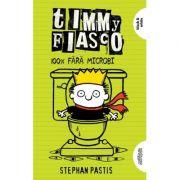 Timmy Fiasco 4. 100% fără microbi - Stephan Pastis