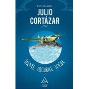 Toate focurile, focul - Julio Cortázar