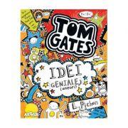 Tom Gates. Idei geniale (uneori) - Liz Pichon