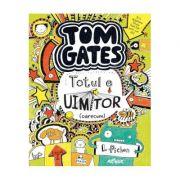 Tom Gates. Totul e uimitor (oarecum) - Liz Pichon