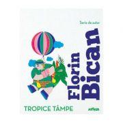 Tropice tâmpe - Florin Bican