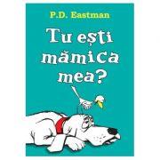 Tu ești mămica mea? - P. D. Eastman