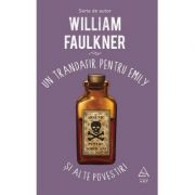 Un trandafir pentru Emily și alte povestiri - William Faulkner