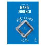 Ușor cu pianul pe scări - Marin Sorescu