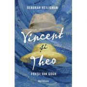 Vincent și Theo. Frații van Gogh - Deborah Heiligman