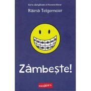 Zâmbește! - Raina Telgemeier