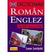 Dictionar Roman - Englez (60. 000 cuvinte) - Leon Levitchi